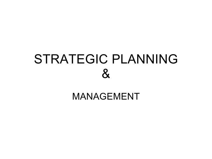 STRATEGIC PLANNING & MANAGEMENT