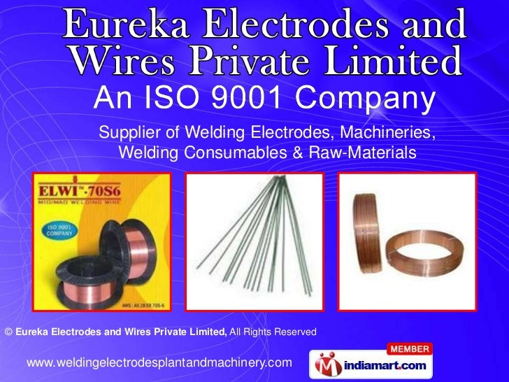 Supplier of Welding Electrodes, Machineries,                     Welding Consumables & Raw-Materials© Eureka Electrodes an...