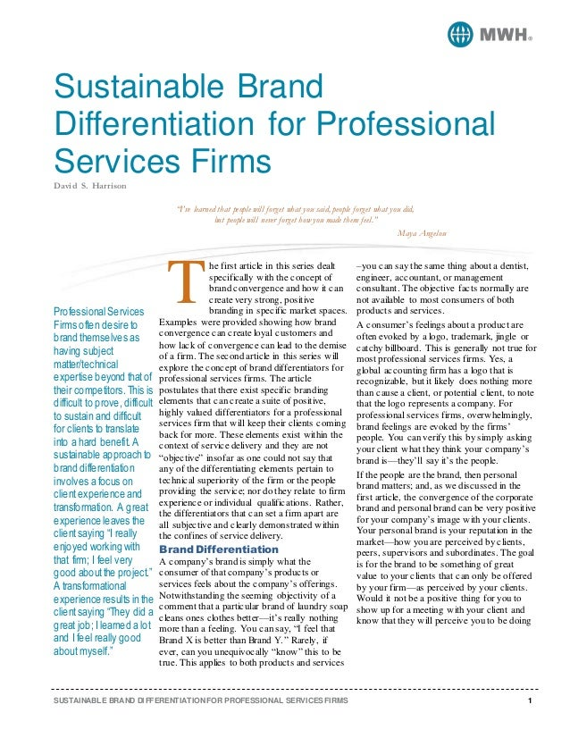 SUSTAINABLE BRAND DIFFERENTIATION FOR PROFESSIONAL SERVICES FIRMS 1 Sustainable Brand Differentiation for Professional Ser...