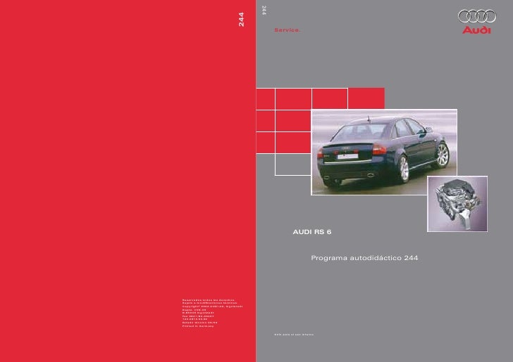 244      Service.                 AUDI RS 6                            Programa autodidáctico 244      Sólo para el uso in...