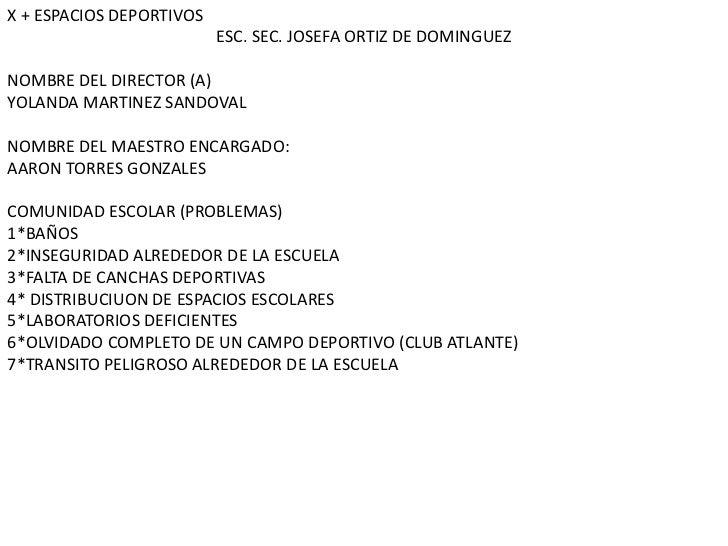 X + ESPACIOS DEPORTIVOS                          ESC. SEC. JOSEFA ORTIZ DE DOMINGUEZNOMBRE DEL DIRECTOR (A)YOLANDA MARTINE...