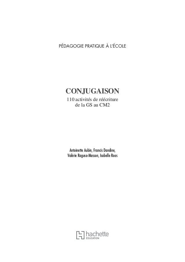 PÉDAGOGIE PRATIQUE À L'ÉCOLE CONJUGAISON 110 activités de réécriture de la GS au CM2 Antoinette Aubin, Francis Dandine, Va...