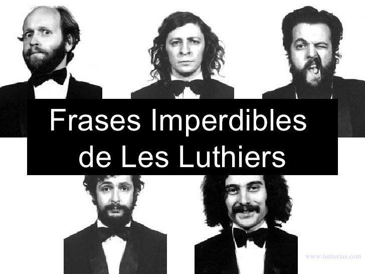 Frases Imperdibles  de Les Luthiers www . tonterias . com