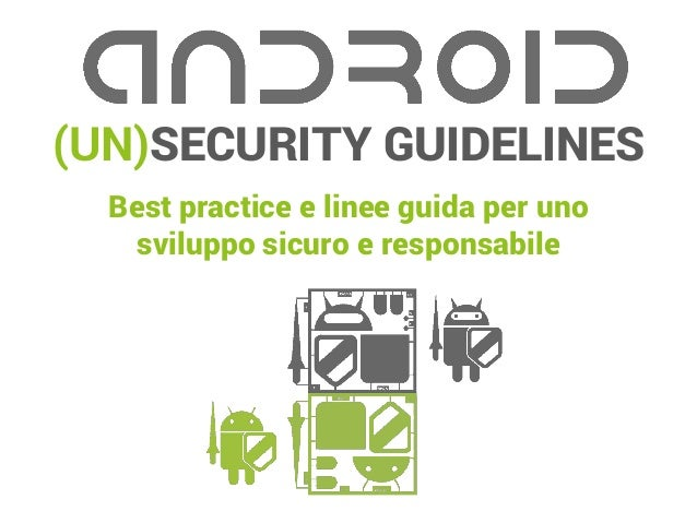 (UN)SECURITY GUIDELINES Best practice e linee guida per uno sviluppo sicuro e responsabile