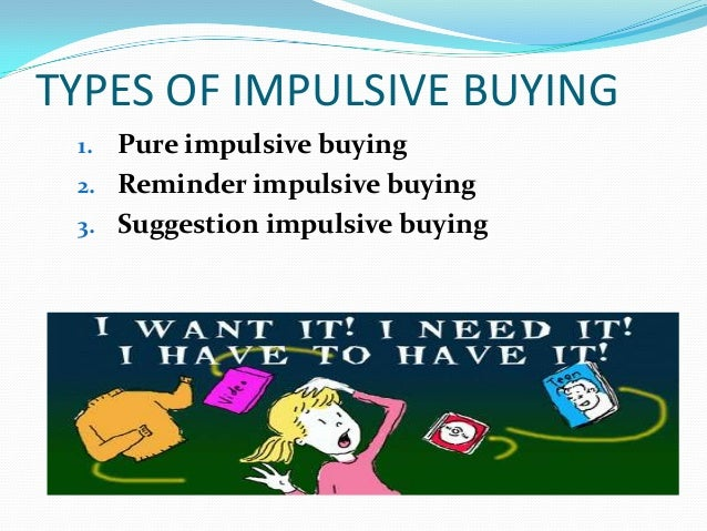 impulsive purchase A method you can use to cut down on impulse purchases by documenting, rating,  & waiting one month before reviewing whether or not to buy.