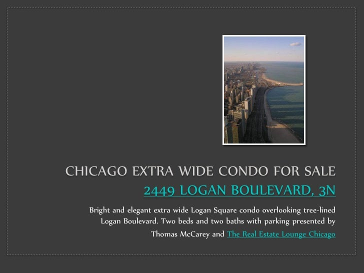 CHICAGO EXTRA WIDE CONDO FOR SALE           2449 LOGAN BOULEVARD, 3N    Bright and elegant extra wide Logan Square condo o...