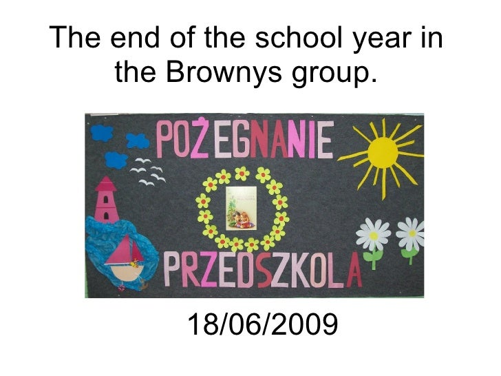 The end of the school year in the Brownys group. 18/06/2009