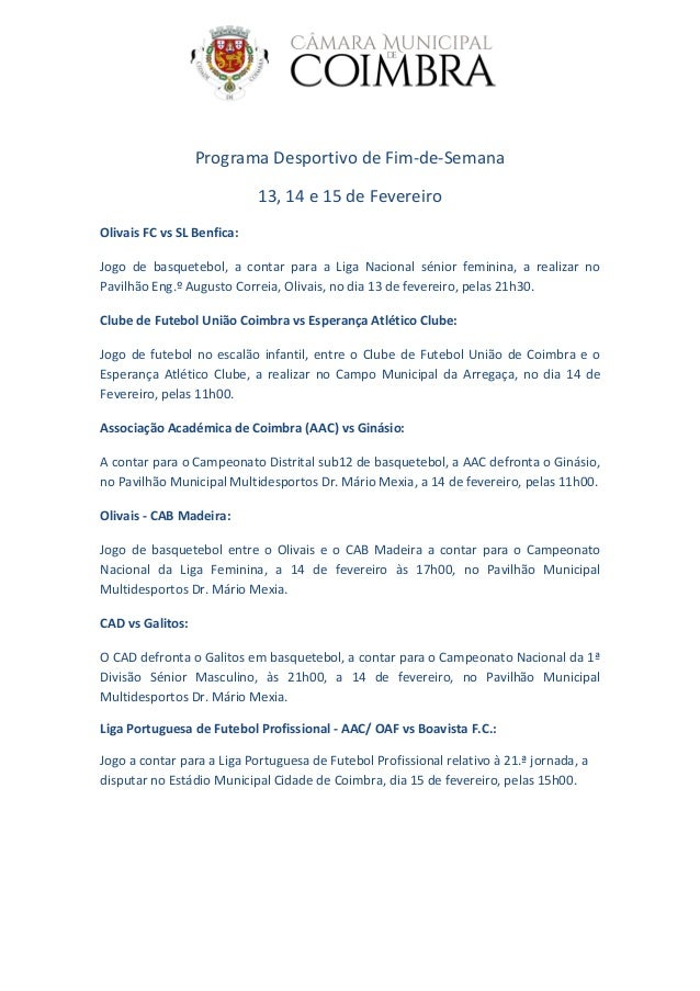 Programa Desportivo de Fim-de-Semana 13, 14 e 15 de Fevereiro Olivais FC vs SL Benfica: Jogo de basquetebol, a contar para...