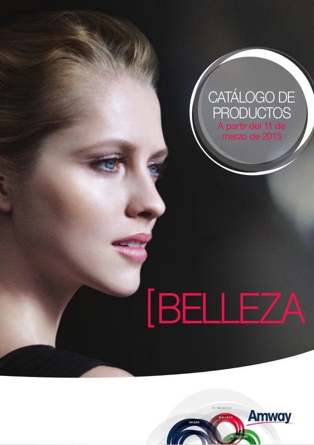 [bELLEZA CATÁLOGO DE PRODUCTOS A partir del 11 de marzo de 2013 TU NEGOCIO BELLEZA HOGAR NUTRICIÓN TU NEGOCIO BELLEZA HOGA...