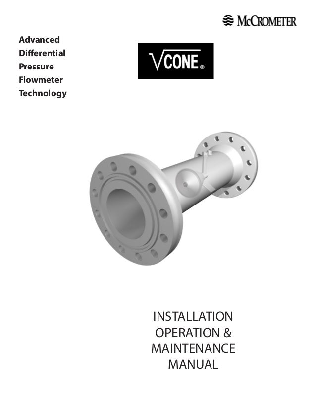 Advanced Differential Pressure Flowmeter Technology INSTALLATION OPERATION & MAINTENANCE MANUAL