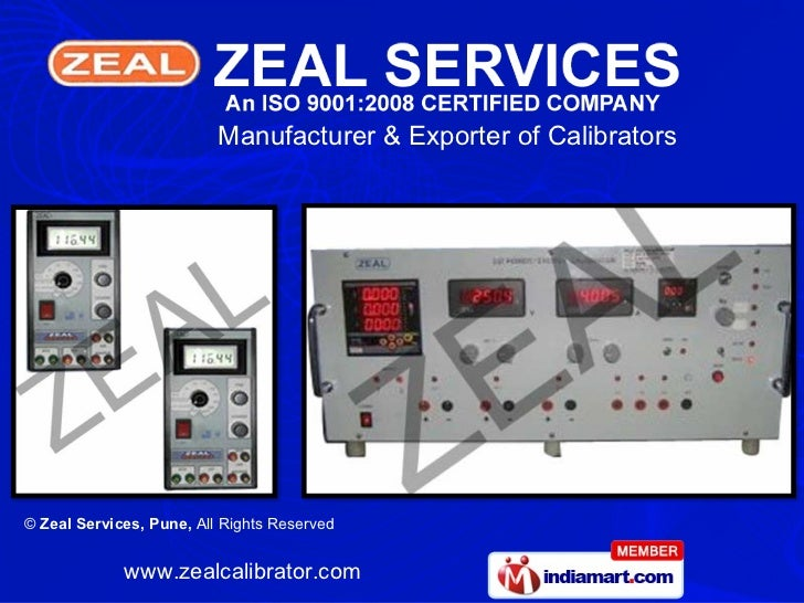 Manufacturer & Exporter of Calibrators© Zeal Services, Pune, All Rights Reserved             www.zealcalibrator.com