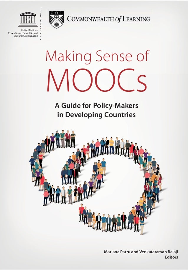 Making Sense of A Guide for Policy-Makers in Developing Countries United Nations Cultural Organization MOOCs Mariana Patru...