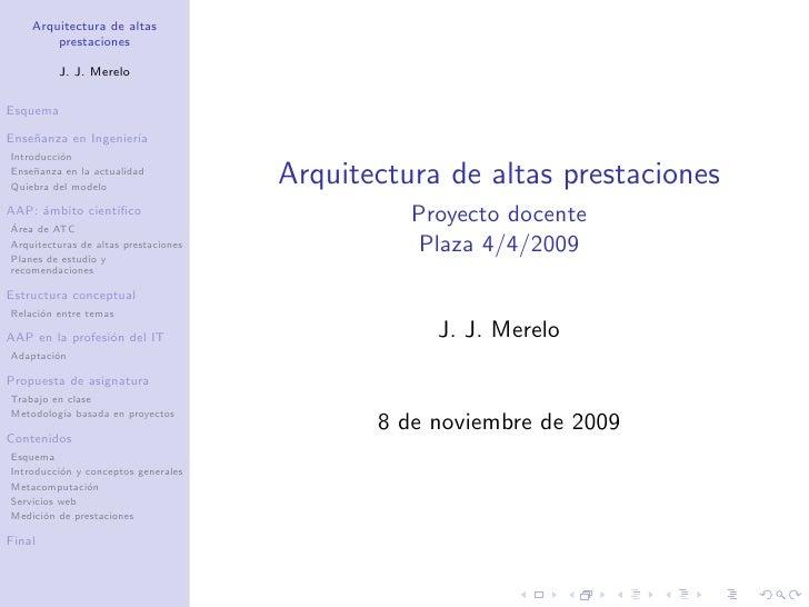 Arquitectura de altas         prestaciones           J. J. Merelo  Esquema  Ense˜anza en Ingenier´     n                ıa...
