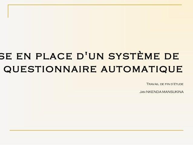se en place d'un système de questionnaire automatique Travail de fin d'étude Jan NKENDA MANSUKINA