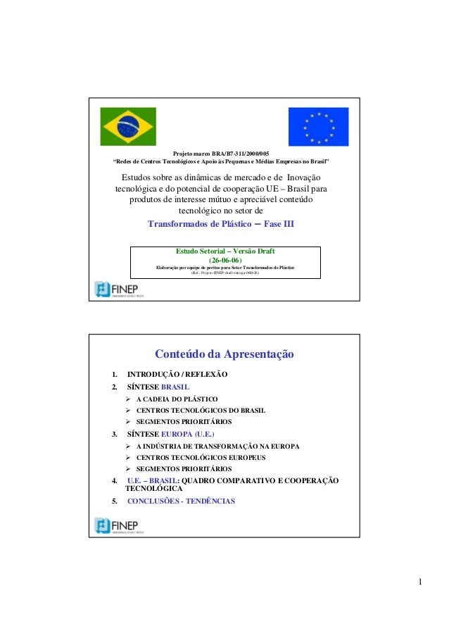 """1 Projeto marco BRA/B7-311/2000/005 """"Redes de Centros Tecnológicos e Apoio às Pequenas e Médias Empresas no Brasil"""" Estudo..."""