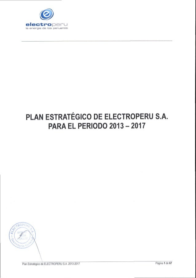"ñ C/   e| eG'¡: I""O[ZÏ)EE2I'LJ eeeeee gía de los peruanos  PLAN ESTRATÉGICO DE ELECTROPERU S. A. PARA EL PERIODO 2013 — 20..."