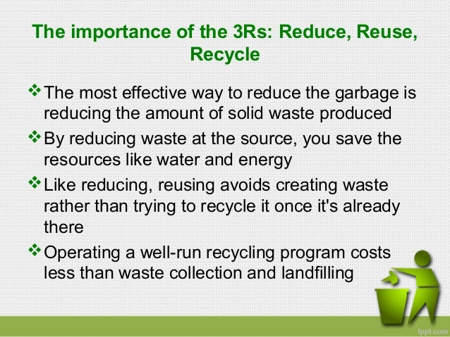 reduce reuse and recycle  2 the importance of the 3rs reduce reuse recycle