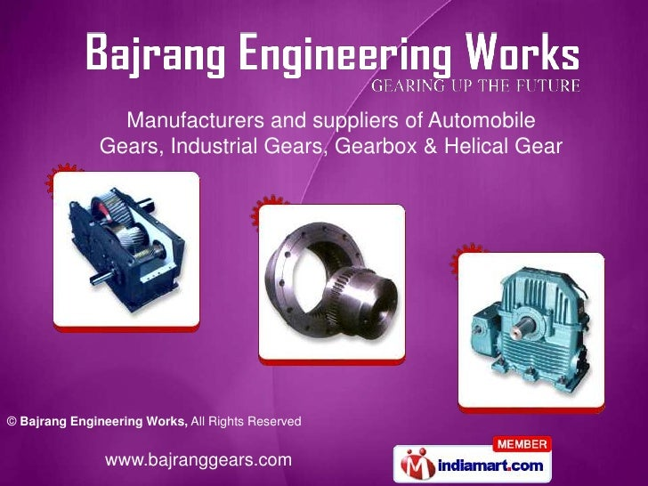 Manufacturers and suppliers of Automobile               Gears, Industrial Gears, Gearbox & Helical Gear© Bajrang Engineeri...