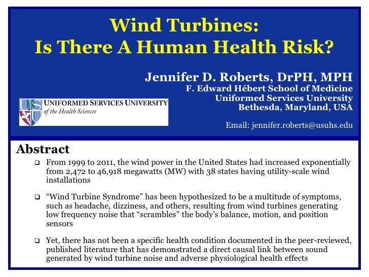 Wind Turbines:  Is There A Human Health Risk?                                 Jennifer D. Roberts, DrPH, MPH              ...