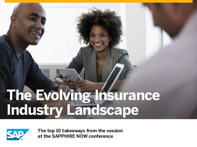 The top 10 takeaways from the session  at the SAPPHIRE NOW conference  The Evolving Insurance  Industry Landscape