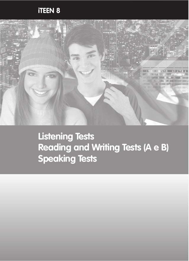 ©AREALEDITORES 95 Listening Tests Reading and Writing Tests (A e B) Speaking Tests iTEEN 8