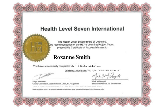 Roxanne Smith July 12,2013 - Edition: HL7-INT-2013-01 the HL7 Fundamentals Course Digest: 8B1CAC03238FDB63EE29A8AD016525 -...