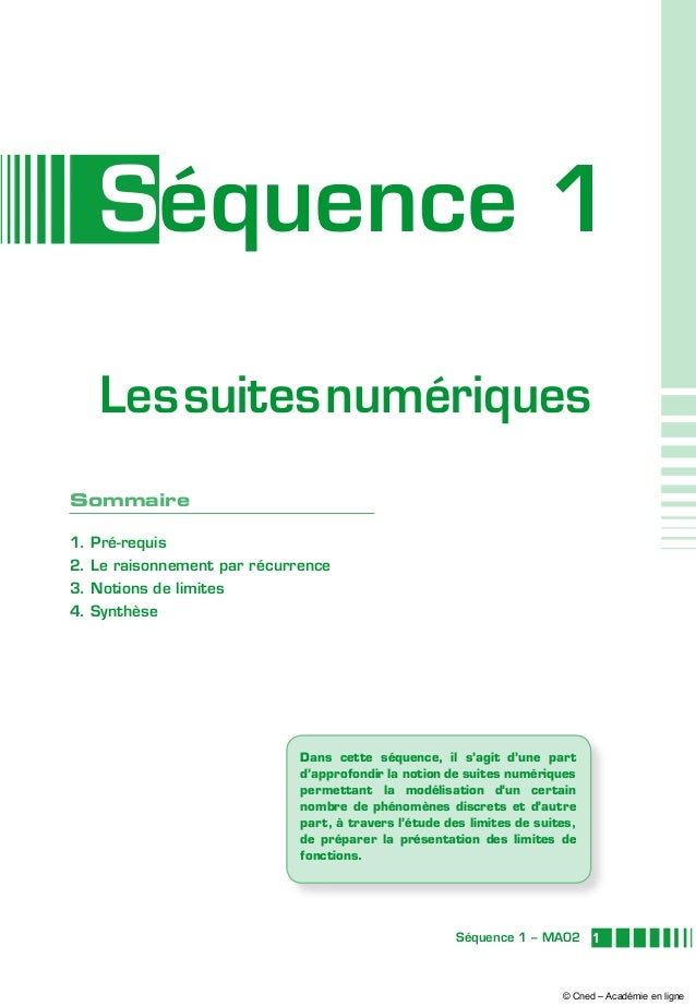 1Séquence 1 – MA02 Séquence 1 Lessuitesnumériques Dans cette séquence, il s'agit d'une part d'approfondir la notion de sui...