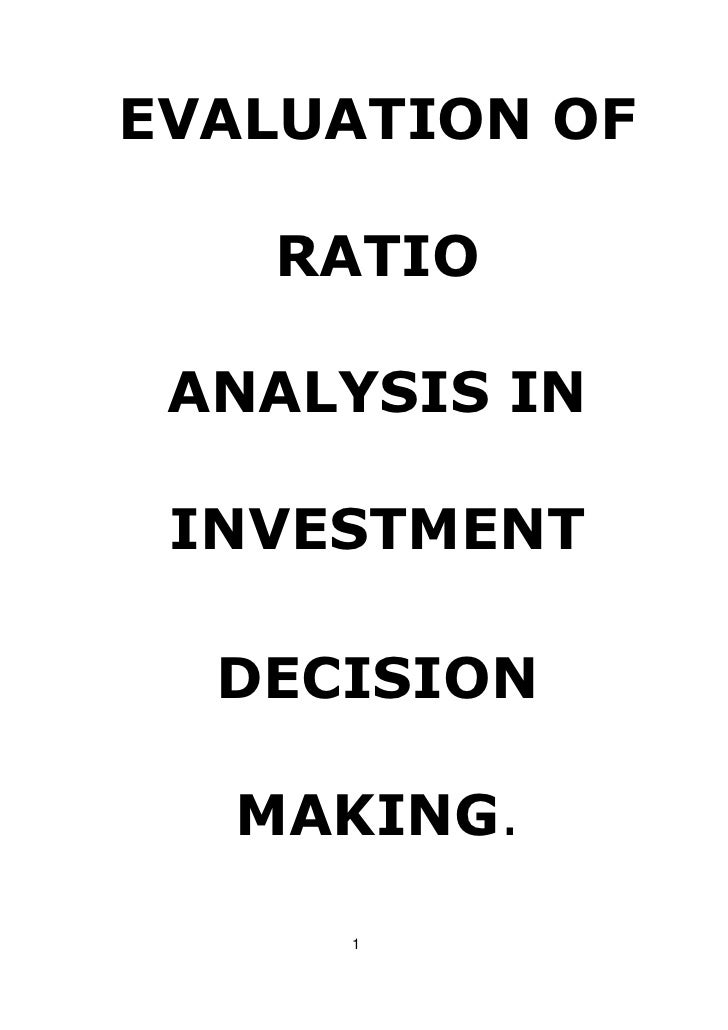 EVALUATION OF   RATIO ANALYSIS IN INVESTMENT  DECISION  MAKING.     1