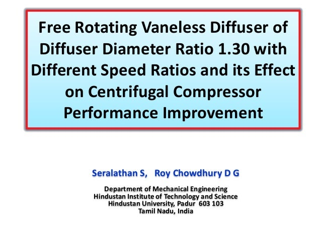 Free Rotating Vaneless Diffuser of Diffuser Diameter Ratio 1.30 with Different Speed Ratios and its Effect on Centrifugal ...