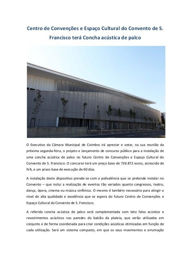 Centro de Convenções e Espaço Cultural do Convento de S. Francisco terá Concha acústica de palco O Executivo da Câmara Mun...
