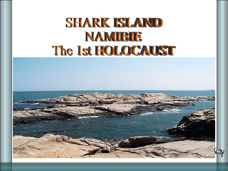 SHARK ISLAND NAMIBIE The 1st HOLOCAUST