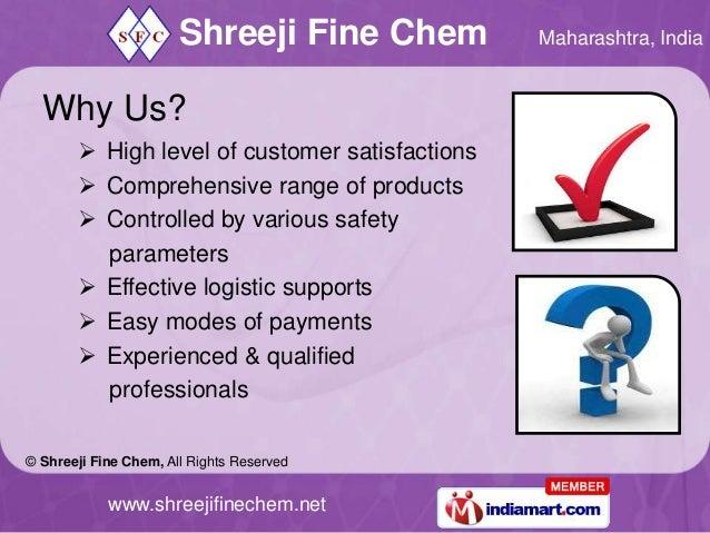 Shreeji Fine Chem        Maharashtra, India  Why Us?        High level of customer satisfactions        Comprehensive ra...