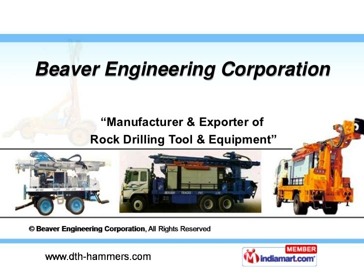 "Beaver Engineering Corporation      ""Manufacturer & Exporter of     Rock Drilling Tool & Equipment"""