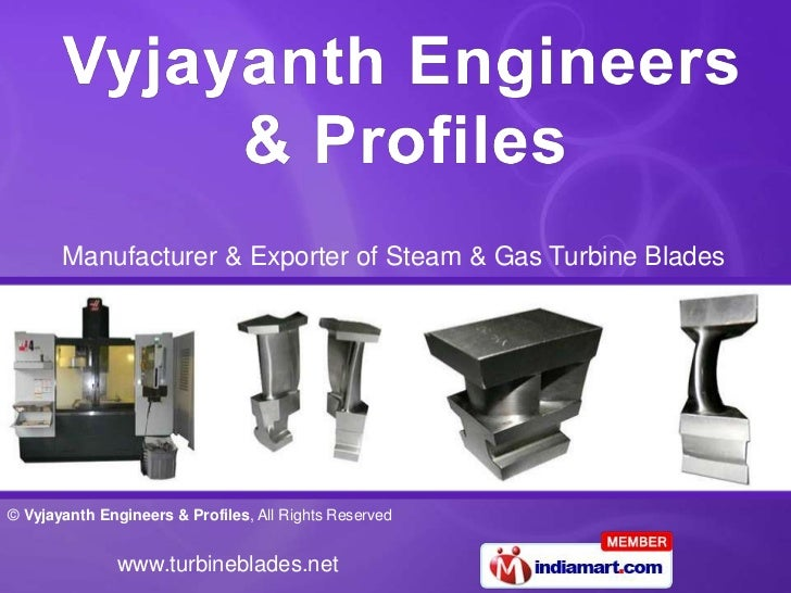 Manufacturer & Exporter of Steam & Gas Turbine Blades© Vyjayanth Engineers & Profiles, All Rights Reserved               w...