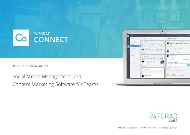 Social Media Management und Content Marketing Software für Teams. PRODUKT-PRÄSENTATION 247grad-connect.com · +49 261 450 9...