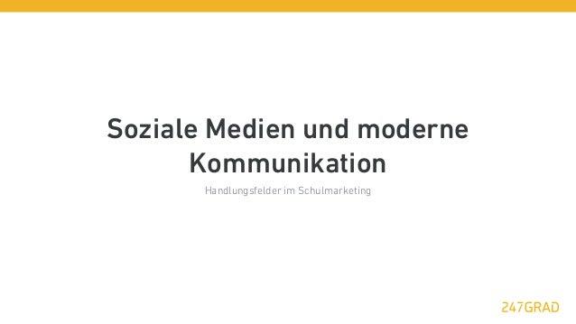 Soziale Medien und moderne      Kommunikation       Handlungsfelder im Schulmarketing