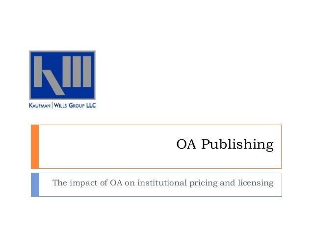 OA PublishingThe impact of OA on institutional pricing and licensing
