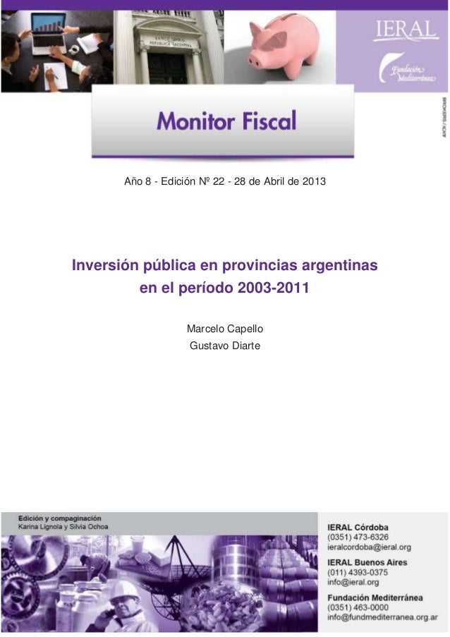 Año 8 - Edición Nº 22 - 28 de Abril de 2013  Inversión pública en provincias argentinas en el período 2003-2011 Marcelo Ca...