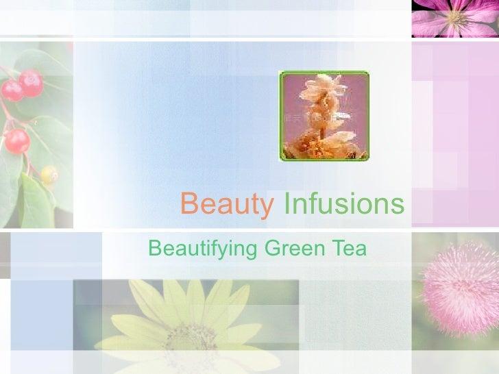Beauty   Infusions Beautifying Green Tea