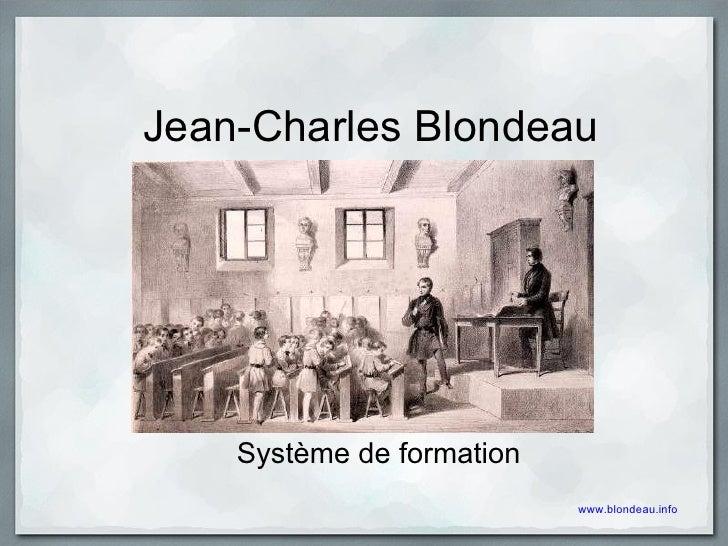 Jean-Charles Blondeau Système de formation www.blondeau.info