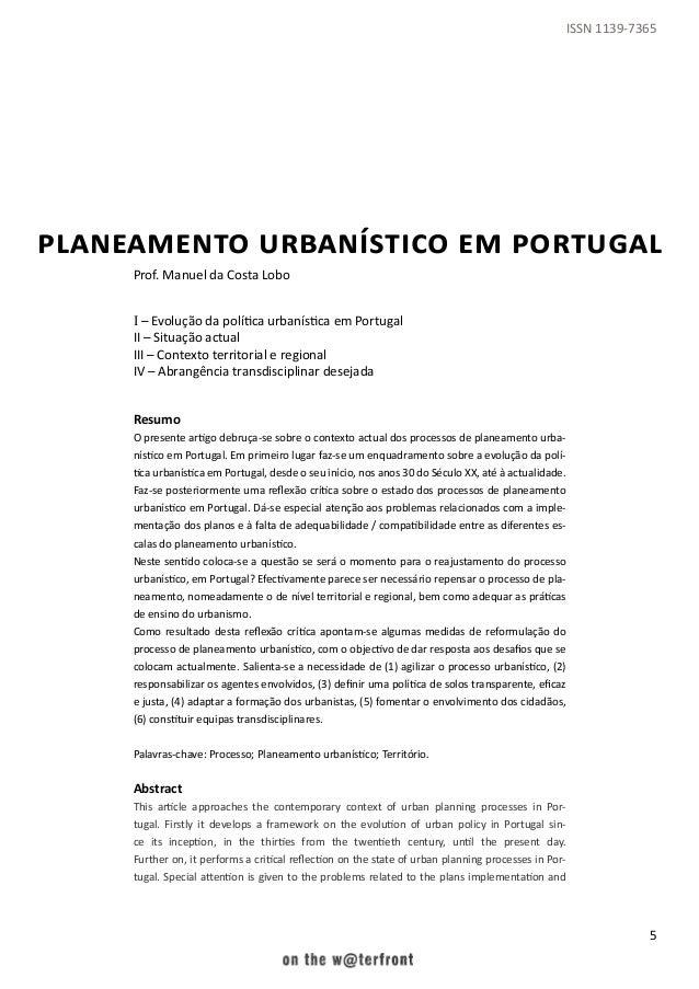 5 ISSN 1139-7365 planeamento urbanístico em portugal Prof. Manuel da Costa Lobo Resumo O presente artigo debruça-se sobre ...