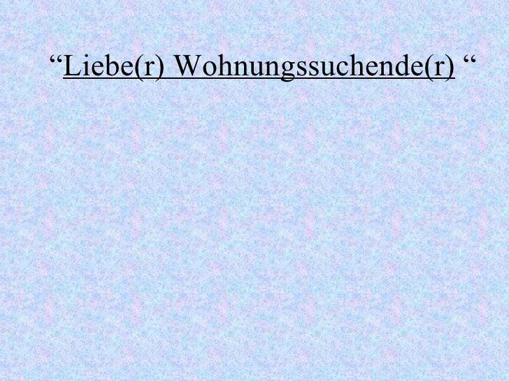 """"""" Liebe(r) Wohnungssuchende(r)  """""""