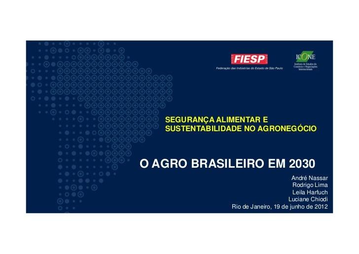 SEGURANÇA ALIMENTAR E   SUSTENTABILIDADE NO AGRONEGÓCIOO AGRO BRASILEIRO EM 2030                                       And...