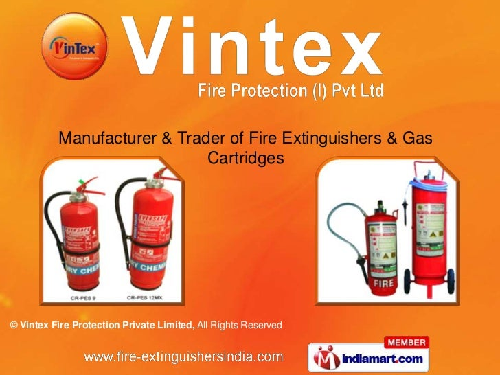 Manufacturer & Trader of Fire Extinguishers & Gas                             Cartridges© Vintex Fire Protection Private L...