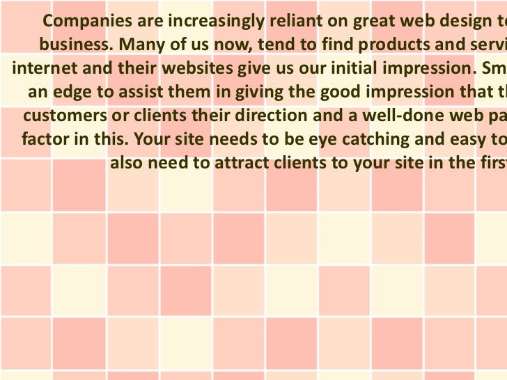 Companies are increasingly reliant on great web design to    business. Many of us now, tend to find products and serviinte...