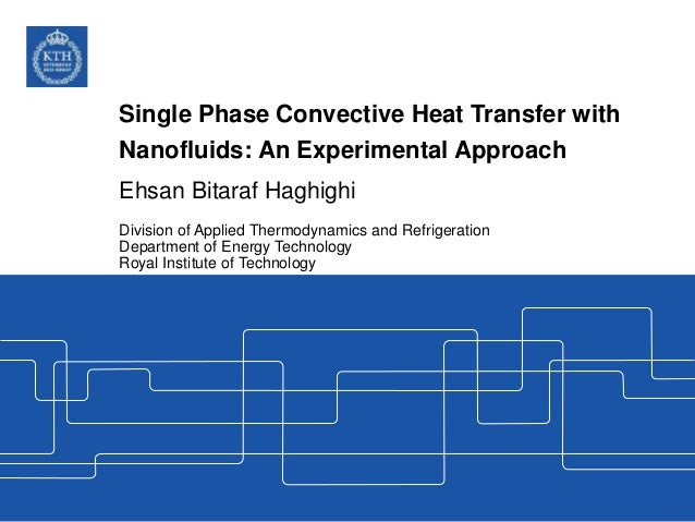 m.tech thesis on heat transfer Heat transfer, also referred to simply as heat, is the movement of thermal energy from one thing to another thing of different temperature these objects could be two solids, a solid and a liquid or gas, or even within a liquid or gas there are three different ways the heat can transfer: conduction (through.