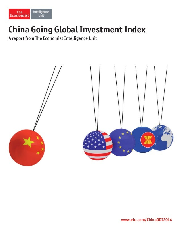 China Going Global Investment Index A report from The Economist Intelligence Unit www.eiu.com/ChinaODI2014