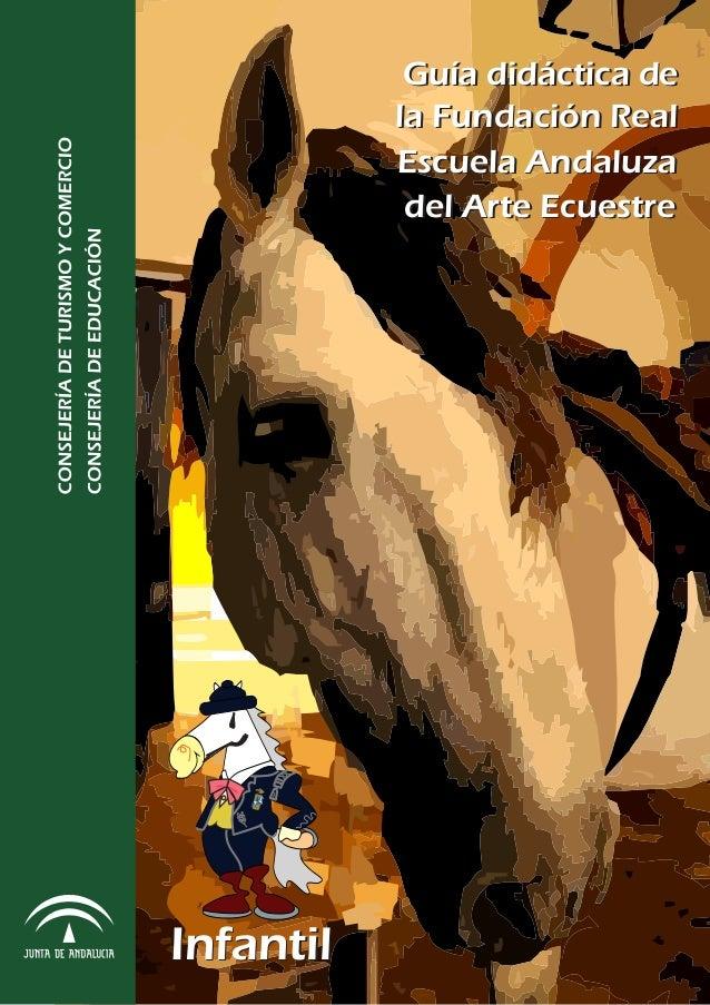 InfantilInfantilDMGEscuela Andaluzadel Arte Ecuestrela Fundación RealGuía didáctica deEscuela Andaluzadel Arte Ecuestrela ...