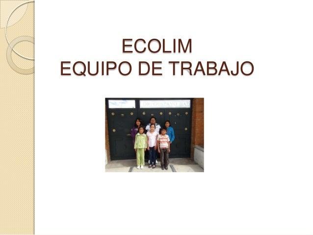 ECOLIMEQUIPO DE TRABAJO
