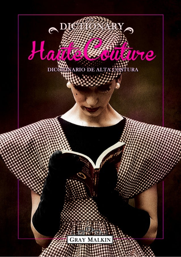 THE DICTIONARY OF HauteCouture ( ) DICCIONARIO DE ALTA COSTURA GRAY MALKIN